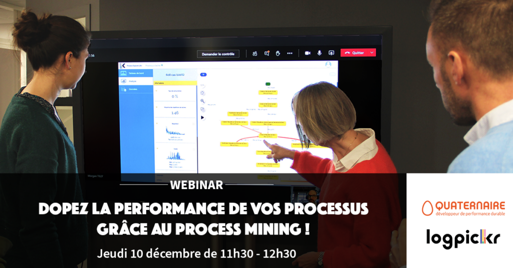 Webinar - Dopez la performance de vos processus grâce au process mining ! - Jeudi 10 décembre de 11h30 à 12h30 - Avec Logpickr