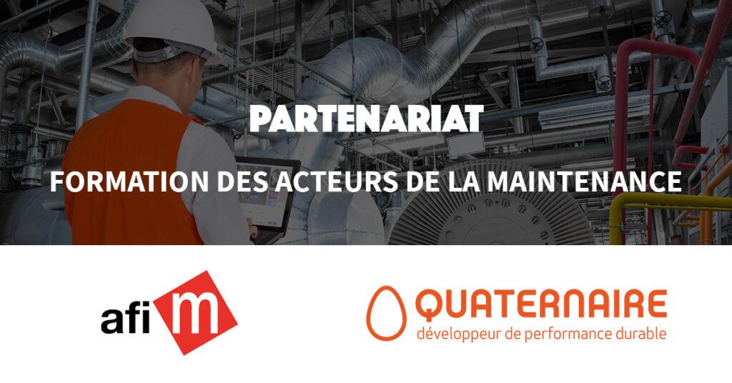 Partenariat AFIM Quaternaire - Formation des acteurs de la maintenance